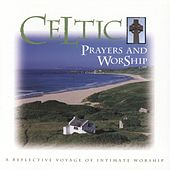 Play & Download Celtic Prayers and Worship by Celtic Praise And Worship Band | Napster