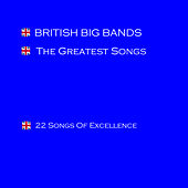 Play & Download British Big Bands - The Greatest Songs by Various Artists | Napster