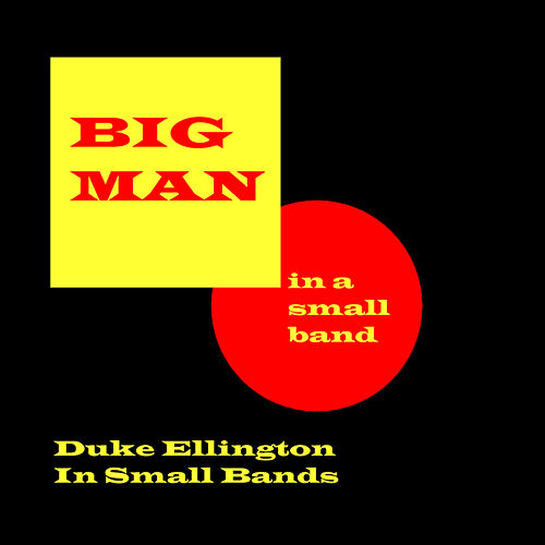 Big Man In A Small Band by Duke Ellington