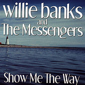 Show Me The Way by Willie Banks and the Messengers