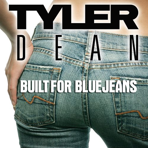 Built For Bluejeans by Tyler Dean
