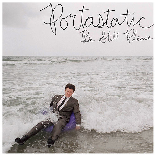 Play & Download Be Still Please by Portastatic | Napster