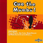 Play & Download Cue The Mambo! by Various Artists | Napster