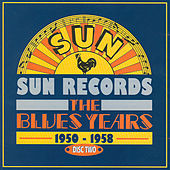 Play & Download Sun Records - The Blues Years, 1950 - 1958 Cd2 by Various Artists | Napster