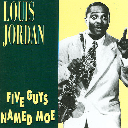Play & Download Five Guys Named Moe by Louis Jordan | Napster