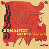 Romantic Latin Ballads by Various Artists