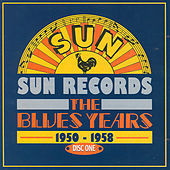 Sun Records - The Blues Years, 1950 - 1958 Cd1 by Various Artists