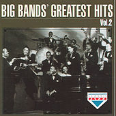 Play & Download Big Bands' Greatest Hits, Vol. 2 by Various Artists | Napster