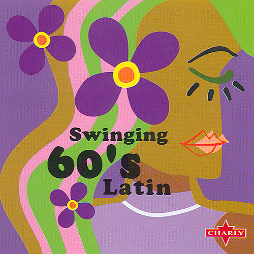 Play & Download Swingin 60's Latin by Various Artists | Napster