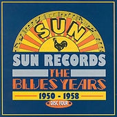 Play & Download Sun Records - The Blues Years, 1950 - 1958 Cd4 by Various Artists | Napster