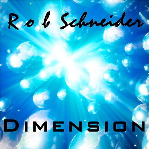 Play & Download Dimension by Rob Schneider | Napster
