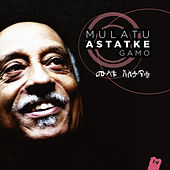 Play & Download Gamo (Radio Edit) by Mulatu Astatke | Napster