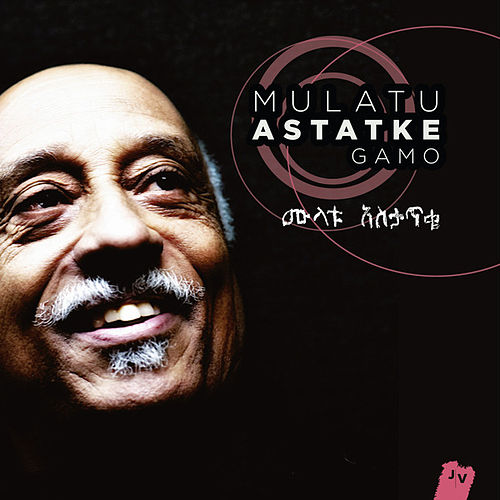 Gamo (Radio Edit) by Mulatu Astatke
