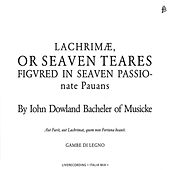 Dowland: Lachrimae or Seaven Teares by Gambe di Legno Consort