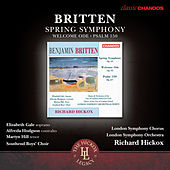 Britten: Spring Symphony - Welcome Ode - Psalm 150 by Various Artists