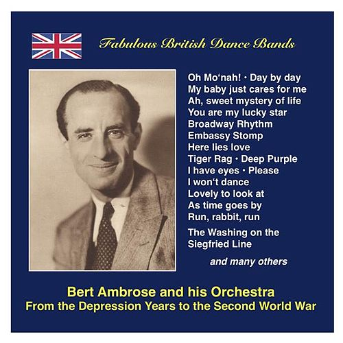 Fabulous British Dance Bands: Bert Ambrose - From the Depression Years to the Second World War (Recordings 1931-1942) by Various Artists
