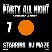 Play & Download Party All Night 7 by DJ Maze | Napster