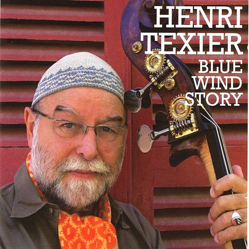 Play & Download Blue Wind Story by Henri Texier | Napster