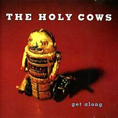 Play & Download Get Along by The Holy Cows | Napster