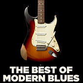 Play & Download The Best of Modern Blues by Various Artists | Napster