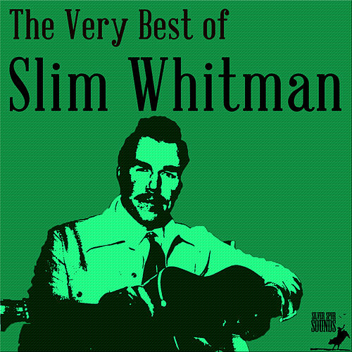 Play & Download The Very Best of Slim Whitman: 30 Songs from the Yodeling Master by Slim Whitman | Napster