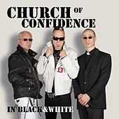 In Black & White by Church Of Confidence
