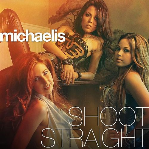 Shoot Straight by Michaelis