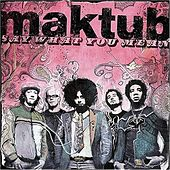 Play & Download Say What You Mean by Maktub | Napster