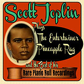 Play & Download Scott Joplin Plays the Entertainer, Pineapple Rag and the Best of His Rare Piano Roll Recordings by Scott Joplin | Napster
