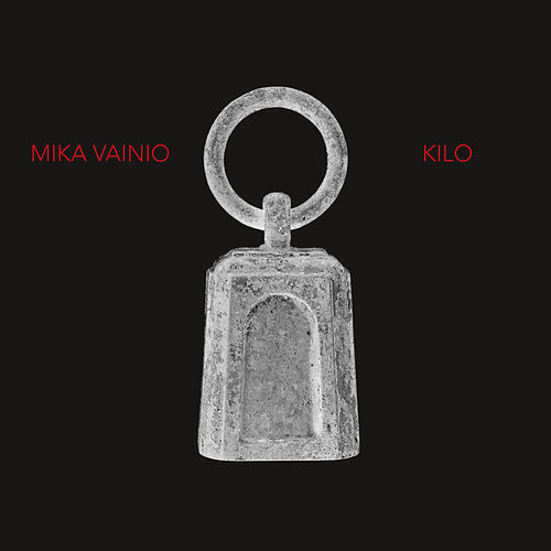 Play & Download Kilo by Mika Vainio | Napster