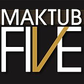 Play & Download Five by Maktub | Napster
