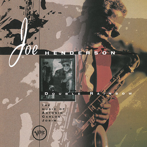 Play & Download Double Rainbow: The Music Of Antonio Carlos Jobim by Joe Henderson | Napster
