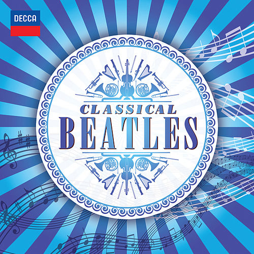 Play & Download Classical Beatles by Various Artists | Napster
