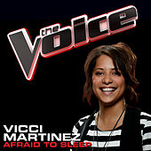 Afraid To Sleep by Vicci Martinez