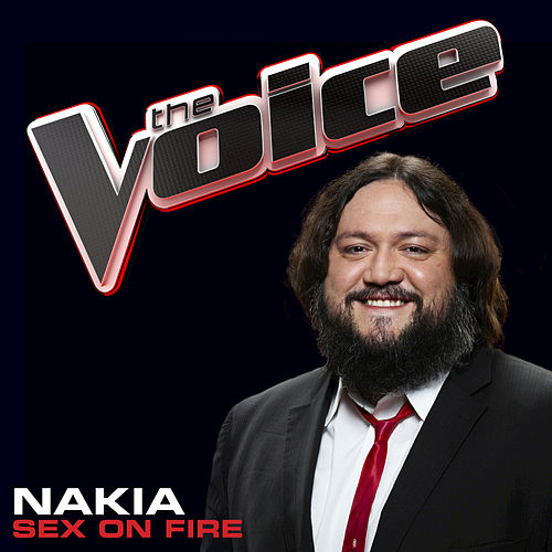 Sex On Fire by Nakia