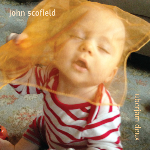 Uberjam Deux by John Scofield