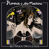 Between Two Lungs by Florence + The Machine