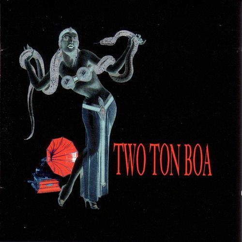 Play & Download Two Ton Boa by Two Ton Boa | Napster