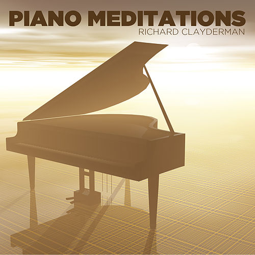 Play & Download Piano Meditations by Richard Clayderman | Napster