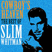 Cowboy's Heaven, The Best of Slim Whitman by Slim Whitman