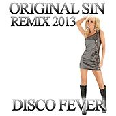Play & Download Original Sin (Remix 2013) by Disco Fever | Napster