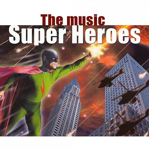 Super Heroes (The Music) by Hollywood Pictures Orchestra