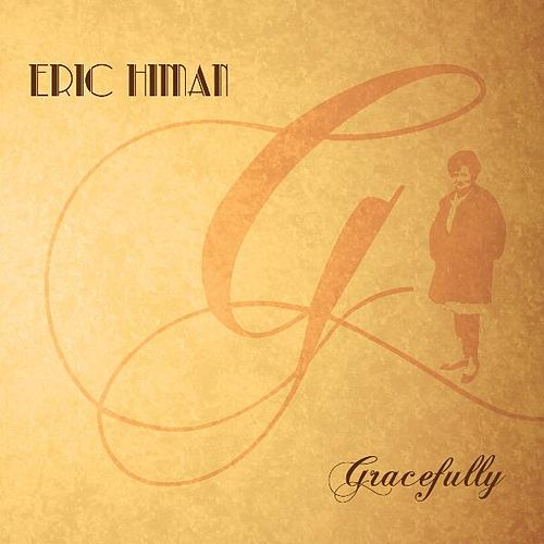 Gracefully by Eric Himan