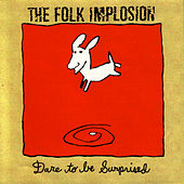 Play & Download Dare To Be Surprised by The Folk Implosion | Napster