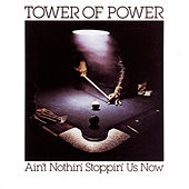 Play & Download Ain't Nothin' Stoppin' Us Now by Tower of Power | Napster