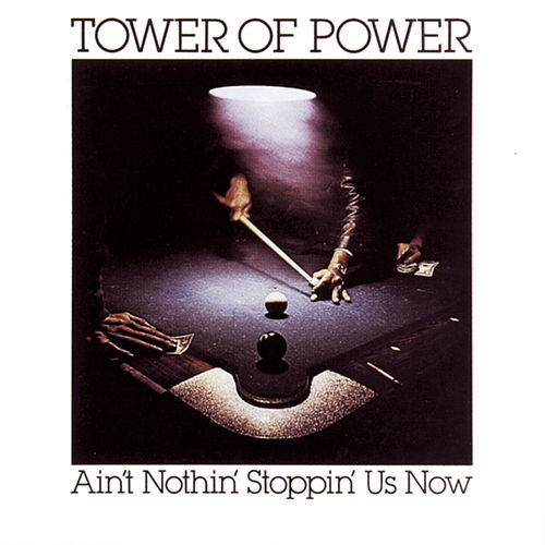 Ain't Nothin' Stoppin' Us Now by Tower of Power
