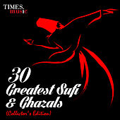 30 Greatest Sufi & Ghazals - Collector's Edition by Various Artists