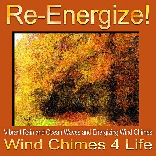 Re-energize by Wind Chimes 4 Life