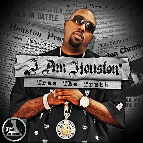 Play & Download MoThugs Records Presents: I Am Houston by Trae The Truth by Trae | Napster