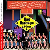 Play & Download Broadway Melodies Volume One (Digitally Remastered) by Hugo Montenegro | Napster